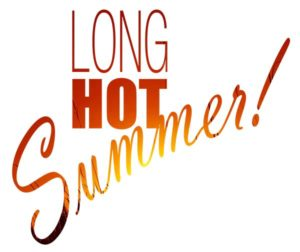 The Hearth features Long Hot Summer